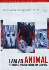 I Am An Animal: The Story of Ingrid Newkirk and