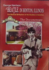 George Harrison - A Beatle In Benton, Illinois: