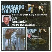 Lombardo Country/ Waltzing with Guy Lombardo