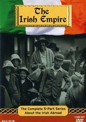 The Irish Empire: 5-Part Series About the Irish