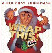 A Big Phat Christmas: Wrap This!