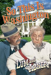Lum & Abner: So This Is Washington
