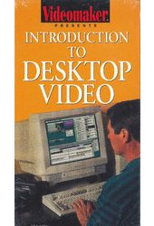 Introduction to Desktop Video