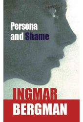 Persona and Shame: The Screenplays of Ingmar