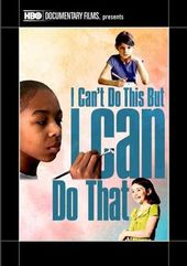 I Can't Do This But I Can Do That: A Film for