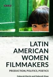 Latin American Women Filmmakers: Production,