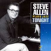 Steve Allen Plays Jazz Tonight