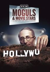 Moguls & Movie Stars: A History of Hollywood