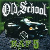 Old School Rap, Volume 5
