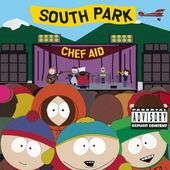 Chef Aid: The South Park Album [Explicit]