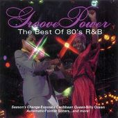 Groove Power: The Best of 80's R&B