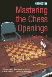 Chess: Mastering the Chess Openings: Unraveling