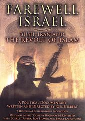 Farewell Israel - Bush, Iran, and The Revolt of