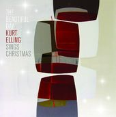 The Beautiful Day: Kurt Elling Sings Christmas