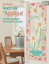 Pat Sloan's Teach Me to Applique: Fusible
