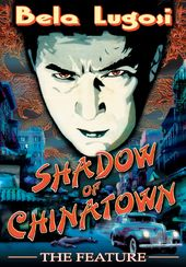 Shadow of Chinatown (Feature)