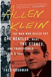 Allen Klein - The Man Who Bailed Out the Beatles,