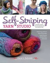 Self-Striping Yarn Studio: Sweaters, Scarves, and