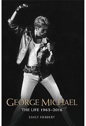 George Michael - The Life 1963-2016