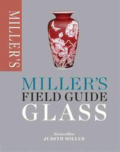 Miller's Field Guide: Glass