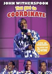 John Witherspoon - You Got To Coordinate
