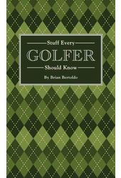 Golf - Stuff Every Golfer Should Know