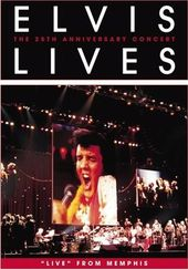 Elvis Presley - Elvis Lives: The 25th Anniversary