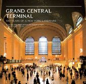Grand Central Terminal: 100 Years of a New York