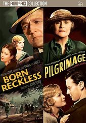 Born Reckless (1930) / Pilgrimage (1933)