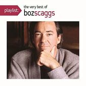 Playlist: The Very Best of Boz Scaggs