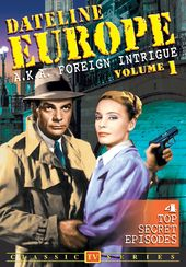 Dateline Europe (aka Foreign Intrigue) - Volume 1