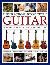 Guitars - The Practical Book of the Guitar: How
