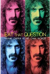 Frank Zappa - Eat That Question: Frank Zappa in