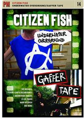 Citizen Fish - Underwater Underground: Gaffer Tape