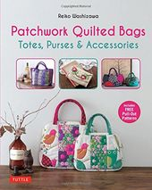 Patchwork Quilted Bags: Totes, Purses &