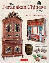 The Peranakan Chinese Home: Art and Culture in
