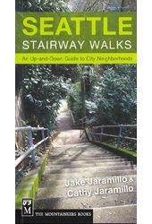 Seattle Stairway Walks: An Up-and-Down Guide to