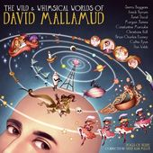 The Wild & Whimsical Worlds of David Mallamud