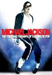 Michael Jackson - Trial and Triumph of the King