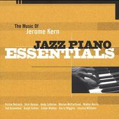 The Music of Jerome Kern: Jazz Piano Essentials
