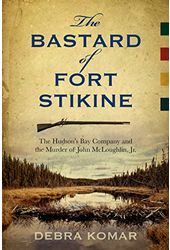 The Bastard of Fort Stikine: The Hudson's Bay