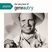 Playlist: The Very Best of Gene Autry