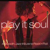 Play It Soul: A Smooth Jazz Tribute to Rock 'n