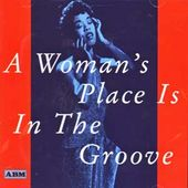 A Woman's Place Is In The Groove: Women In Jazz