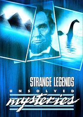 Unsolved Mysteries - Strange Legends