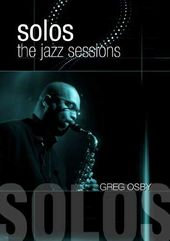 Greg Osby - Solos: The Jazz Sessions (Widescreen)