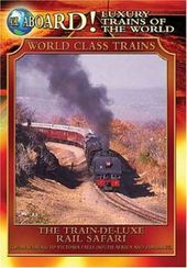 World Class Trains - The Train De-Luxe Rail Safari