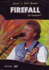 Firefall - Rock N Roll Greats: In Concert