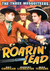 The Three Mesquiteers: Roarin' Lead