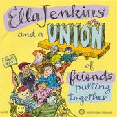 Ella Jenkins & A Union of Friends Pulling Together
